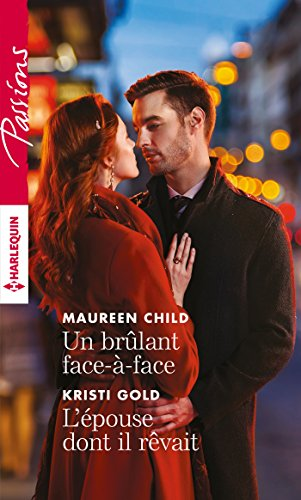 Un brulant face-à-face - L'épouse dont il rêvait (Passions) par Maureen Child