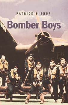 Bomber Boys: Fighting Back 1940-1945: Fighting Back 1940-1945 by [Bishop, Patrick]