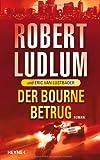 Robert Ludlum, Eric van Lustbader: Der Bourne Betrug