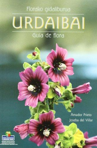 Urdaibai - Florako Gidaliburua = Guia De Flora (Lurralde Ant. Ingurumen Sa.G) por Joseba Del Villar