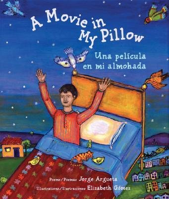 [{ A Movie In My Pillow/Una Pelicula en Mi Almohada (Spanish, English) By Argueta, Jorge ( Author ) Apr - 01- 2013 ( Paperback ) } ]
