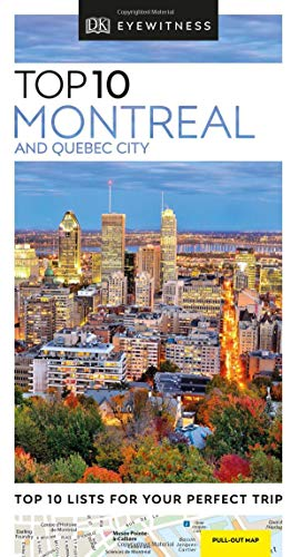 Top 10 Montreal and Quebec City (DK Eyewitness Travel Guide) -