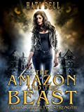 The Amazon and the Beast (Mythos Book 1) by Hati Bell