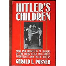 Hitler's Children: Sons and Daughters of Leaders of the Third Reich Talk About Their Fathers and Themselves by Gerald Posner (1991-04-23)