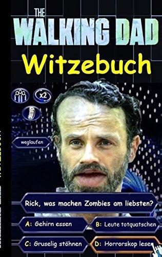 'The Walking Dad' (Witzebuch); Inoffizielles The Walking Dead Buch by Theo von Taane (2015-11-23)