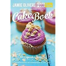 Het cake-boek: 50 sensationele seizoenstaarten en cupcakes (Jamie's food tube presents the cake book)