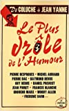 Le plus drôle de l'humour - De Coluche à Jean Yanne de Collectif ( 6 novembre 2008 ) - Le Cherche Midi (6 novembre 2008)