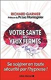 Telecharger Livres Votre sante les yeux fermes La force de l hypnose (PDF,EPUB,MOBI) gratuits en Francaise