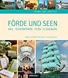 Trends und Lifestyle Förde und Seen - Sabine Schrader, Anja Wiese