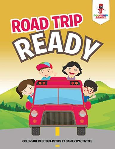 Road Trip Ready Coloriage Des Tout Petits Et Cahier D Activités