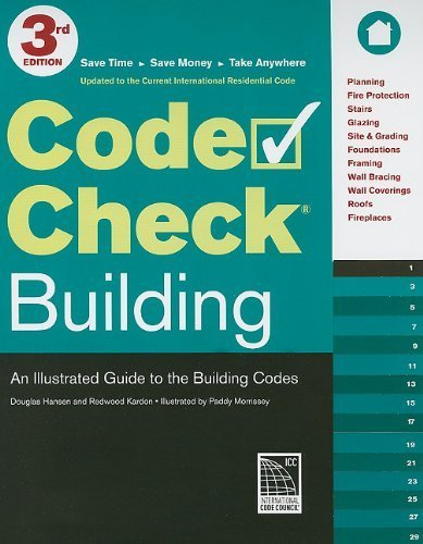 Code Check Building: An Illustrated Guide to the Building Codes by Kardon, Redwood, Hansen, Douglas (2011) Spiral-bound