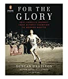 Front cover for the book For the Glory: Eric Liddell's Journey from Olympic Champion to Modern Martyr by Duncan Hamilton