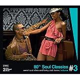 80s Soul Classics: Vol. 3-Sweet Soul Vibes & Funky Club Tunes