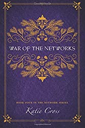 War of the Networks: Volume 4 (The Network Series)