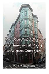 The Boston Strangler: The History and Mystery of the Notorious Crime Spree by Zed Simpson (2016-03-27)