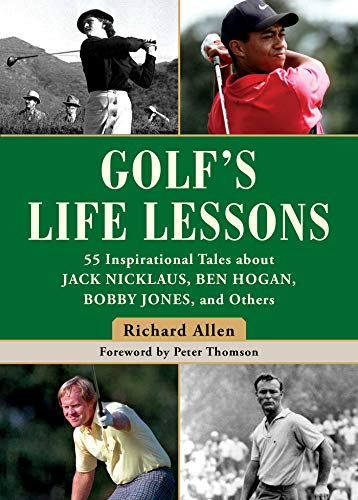 Golf's Life Lessons: 55 Inspirational Tales about Jack Nicklaus, Ben Hogan, Bobby Jones, and Others (English Edition) (Jack Nicklaus Golf Clubs)