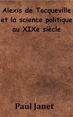 Alexis de Tocqueville et la science politique au XIXe siècle par Paul Janet