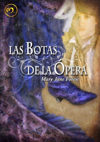 Las botas de la ópera por Mary Jane Forest