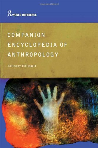 Companion Encyclopedia of Anthropology: Humanity, Culture and Social Life (Routledge World Reference)