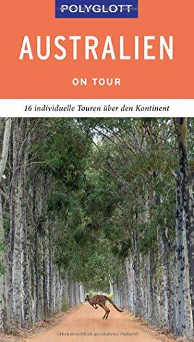 POLYGLOTT on tour Reiseführer Australien: 16 individuelle Touren über den Kontinent