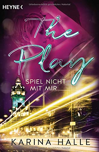 The Play: Spiel nicht mit mir ... - Roman (Being with you-Serie, Band 3) (Halles Les)