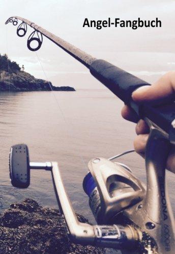 Angeln Fangbuch - Fangbuch für Angler: Angelbuch um Ihren Fischfang in diesem Fangbuch festzuhalten
