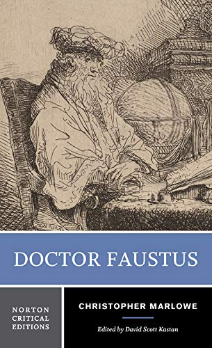 Doctor Faustus: A Two-Text Edition (A-Text, 1604; B-Text, 1616) Contexts And Sources Criticism