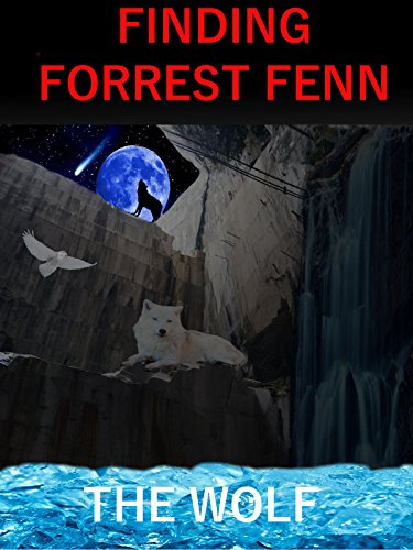 Finding Forrest Fenn: 3rd Edition (English Edition)