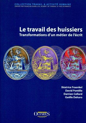 Le travail des huissiers : transformations d'un métier de l'écrit par Béatrice Fraenkel