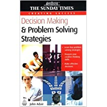 Decision Making And Problem Solving Strategies (English Edition)