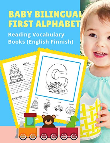 Baby Bilingual First Alphabet Reading Vocabulary Books (English Finnish): 100+ Learning ABC frequency visual dictionary flash card games ... toddler preschoolers kindergarten ESL kids.