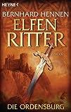 Die Ordensburg: Elfenritter 1 - Roman (Die Elfenritter-Trilogie) (German Edition)