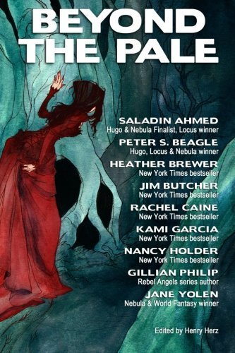 Beyond the Pale: A Fantasy Anthology by Butcher, Jim, Ahmed, Saladin, Beagle, Peter S, Brewer, Heath (2014) Paperback