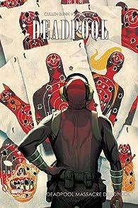 Deadpool massacre Deadpool par Cullen Bunn