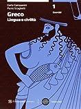 Greco: lingua e civiltà. Grammatica. Con esercizi-Laboratorio-Quaderno. Per le Scuole superiori. Con espansione online: 1