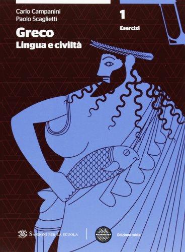 Greco: lingua e civilt. Grammatica. Con esercizi-Laboratorio-Quaderno. Per le Scuole superiori. Con espansione online: 1
