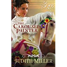 The Carousel Painter by Judith Miller (2009-09-01)