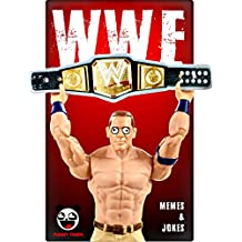 WWE: 100+ Funny Memes & Jokes (WWE universe parody book) + BIG FAT BONUS INSIDE (English Edition)
