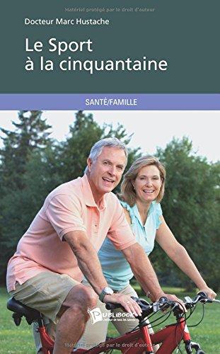 Le Sport à la cinquantaine par Docteur Marc Hustache