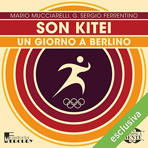 Son Kitei: Un giorno a Berlino (Olimpicamente)  Audiolibri