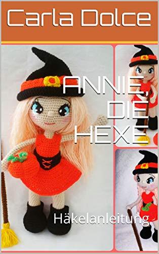 ANNIE, DIE HEXE: Häkelanleitung