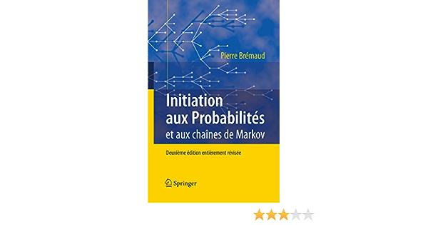 Initiation Aux Probabilites Et Aux Chaines De Markov French Edition Ebook Bremaud Pierre Amazon De Kindle Shop