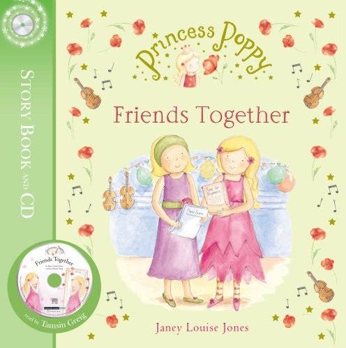 Princess Poppy: Friends Together (Princess Poppy Picture Books, Band 11)