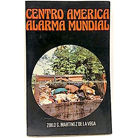 Centro América, alarma mundial