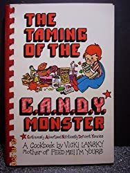 The Taming of the C.A.N.D.Y. (Continuously Advertised, Nutritionally Deficient Yummies!) Monster