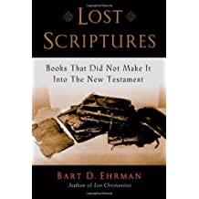 Lost Scriptures: Books that Did Not Make It into the New Testament by Bart D. Ehrman (2003-10-02)