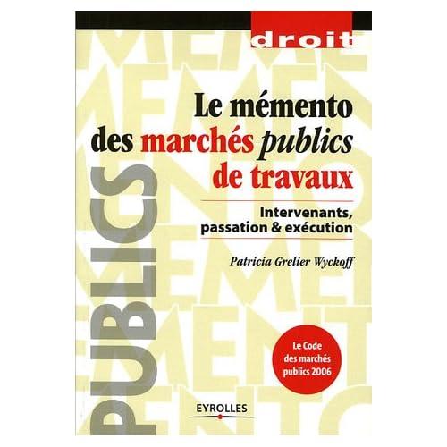 Le mémento des marchés publics de travaux : Intervenants, passation et exécution
