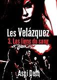 Les Velázquez - Les liens du sang. (French Edition)