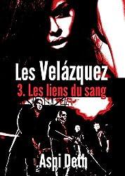 Les Velázquez - Les liens du sang.