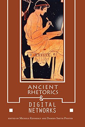 Ancient Rhetorics and Digital Networks (Albma Rhetoric Cult & Soc Crit) (English Edition)